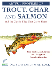 Artful Profiles Of Trout, Char, & Salmon & Classic Flies That Catch Them