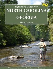 Fly Fisher's Guide to North Carolina & Georgia