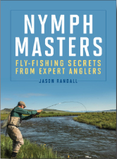 Nymph Masters - Fly Fishing Secrets From Expert Anglers