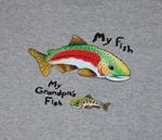 My Fish...My Grandpa's Fish