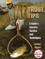 101 Trout Tips  A Guide's Secrets, Tactics and Techniques