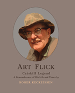 Art Flick Catskill Legend:A Rememberance of His Life and Times