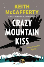 Crazy Mountain Kiss: A Sean Stranahan Mystery  Hardcover
