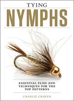 Tying Nymphs-Essential Flies & Techniques For The Top Patterns