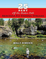 25 Best Off The Beaten Path-Montana Fly Fishing Streams